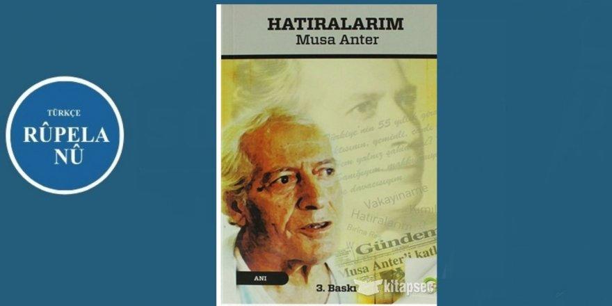Pirtûka dawî ya Mûsa Anter li Başûrê Kurdistanê bo ser Kurdî hat wergerandin