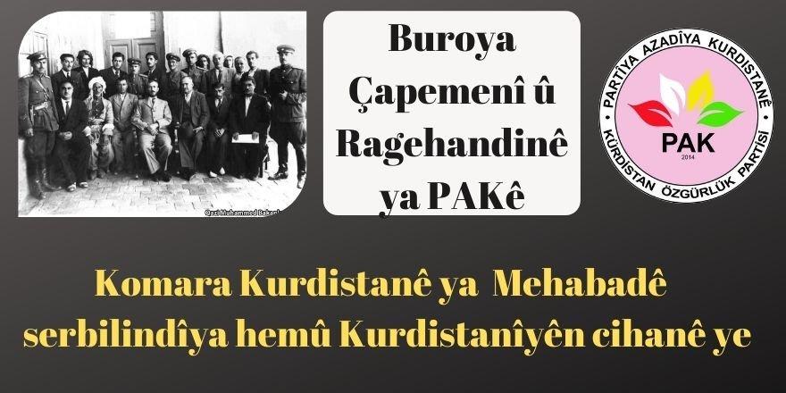 PAK(Partîya Azadîya Kurdistanê): Komara Kurdistanê ya li Mehabadê hatibû îlan kirin serbilindîya hemû Kurdistanîyên cihanê ye