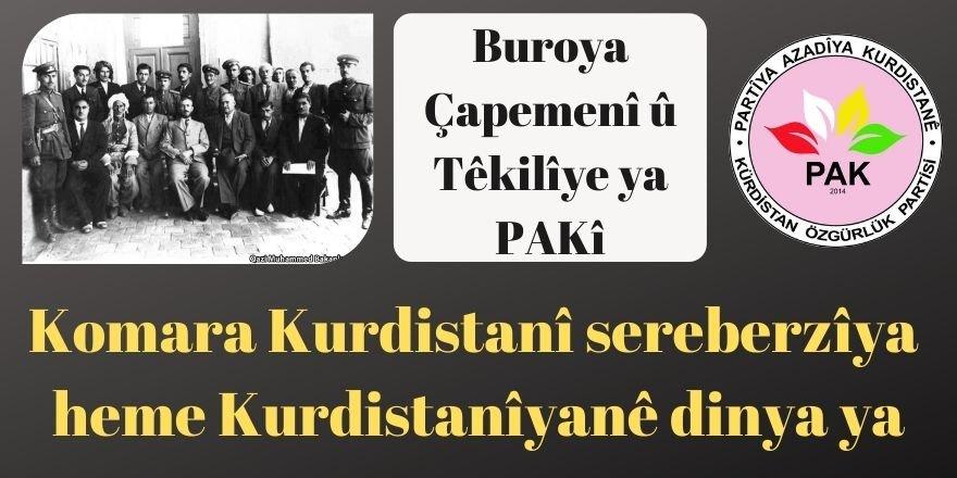 Buroya Çapemenî û Têkilîye ya PAKî: Komara Kurdistanî sereberzîya heme Kurdistanîyanê dinya ya