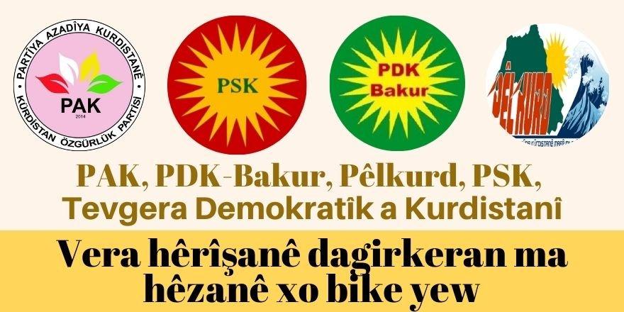 PAK, PDK-Bakur, Pêlkurd, PSK, Tevgera Demokratîk a Kurdistanî: Vera hêrîşanê dagirkeran ma hêzanê xo bike yew