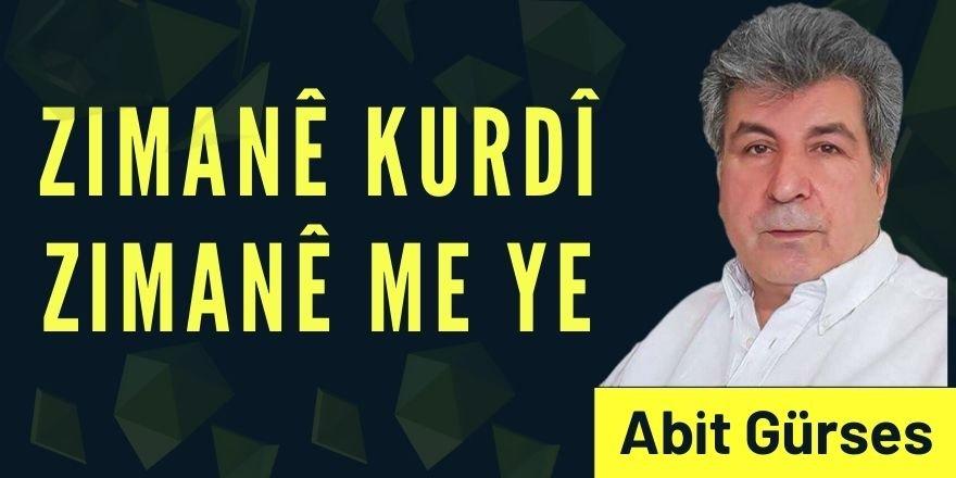 Abit Gürses:Zimanê Kurdî Zimanê Me ye!