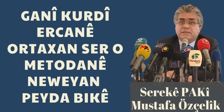 """Ozçelîk:""""Gere Kurdkî ercanê wertaxan ser o, metodanê neweyan peyda bikê"""""""