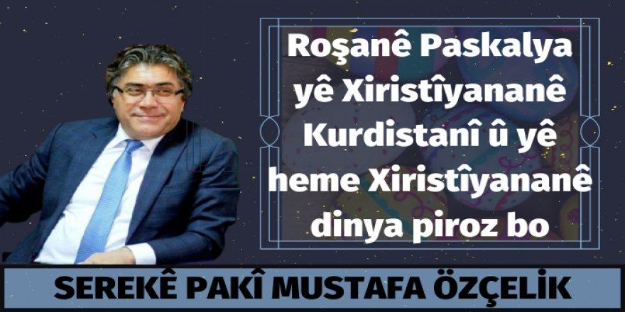 Serekê Pêroyî yê PAKî Mustafa Özçelîkî Roşanê Paskalya pîroz kerd