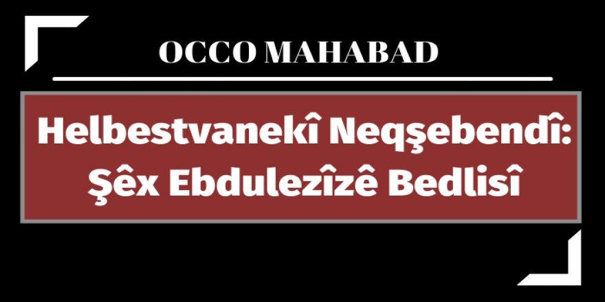 Occo Mahabad: Helbestvanekî Neqşebendî: Şêx Ebdulezîzê Bedlisî