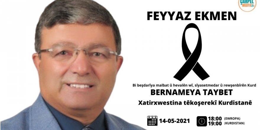 Bi minasebeta wefata  Feyaz Ekmen di Çarpel Medyayê de Bernameya Taybet