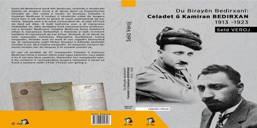 Bi Seîd VEROJ re li ser pirtûka Du Birayên Bedirxanî: Celadet û Kamiran Bedirxan (1913 -1923)