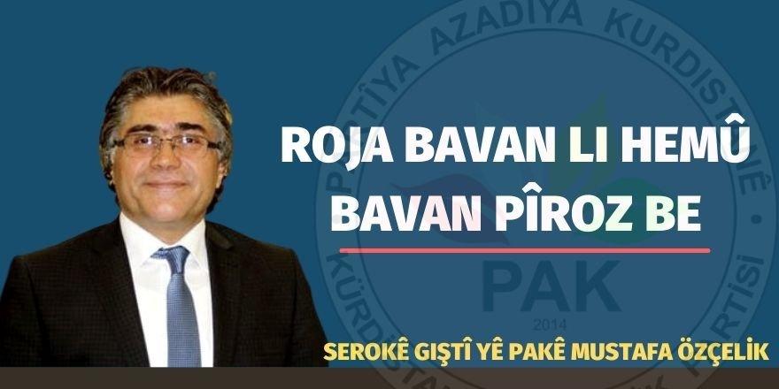 Serokê Giştî yê PAKê Mustafa Özçelik:Roja bavan li hemû bavan pîroz be