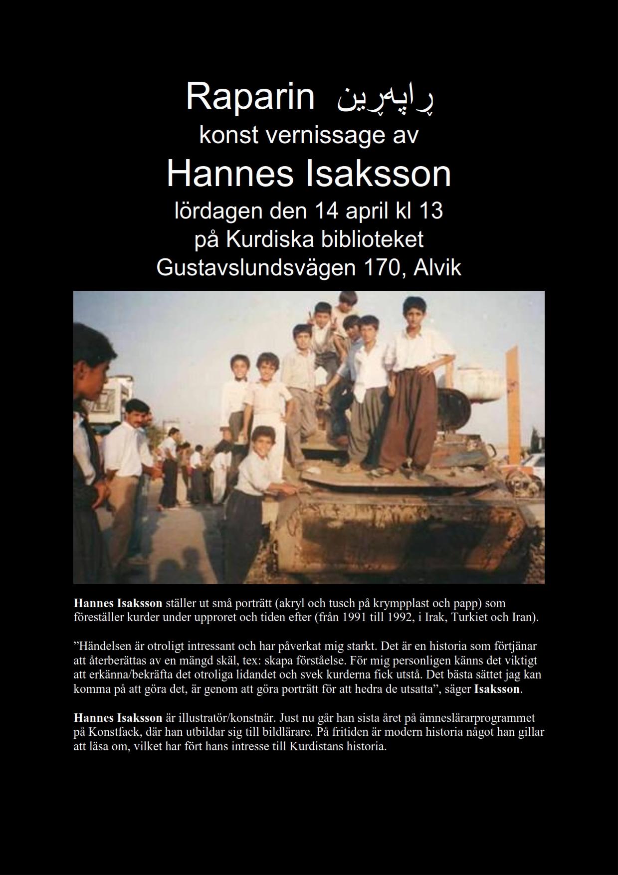 Vekirina Pêşangeha Wêneyên Raperînê ya Hunermendê Swêdî Hannes Isaksson