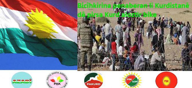 Bicîhirina Penaberan li Kurdistanê dê pirsa Kurd aloztir bike