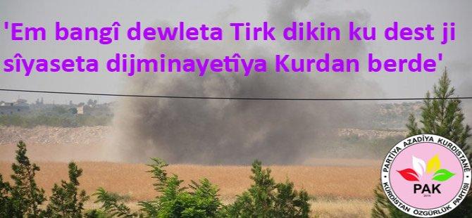 """PAK: """"Em bangî Dewleta Tirk dikin ku dest ji sîyaseta dijminatîya Kurdan berde"""""""