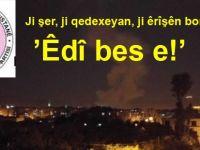 PAK:Em ji şer, ji qedexeyan, ji êrîşên bombeyî re  dibêjin ''Êdî bes e''